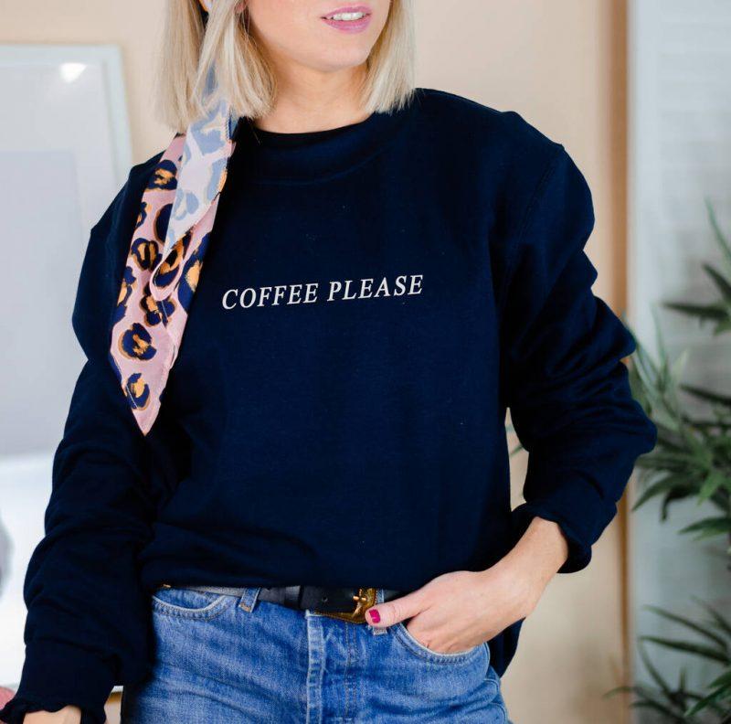 Coffee please sweatshirt